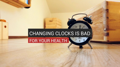 Changing Clocks Is Bad For Your Health