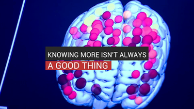 Knowing More Isn't Always A Good Thing