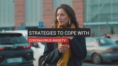 Strategies To Cope With Coronavirus Anxiety