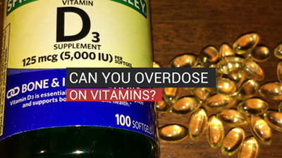 Can You Overdose On Vitamins?