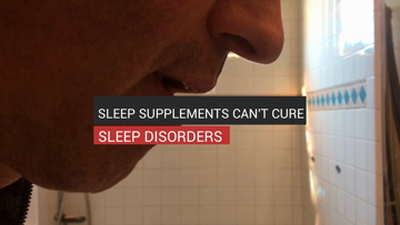 Sleep Supplements Can't Cure Sleep Disorders