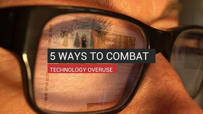 Ways To Combat Technology Overuse
