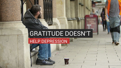 Gratitude Doesn't Help Depression