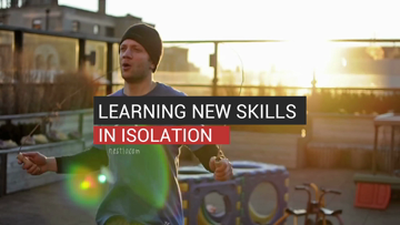 Learning New Skills In Isolation_Digital