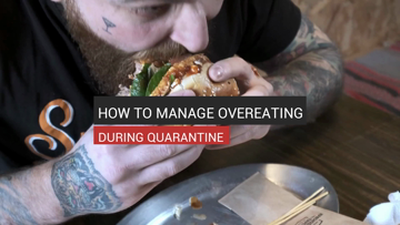 How To Manage Overeating During Quarantine