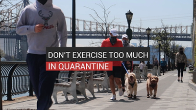 Don't Exercise Too Much In Quarantine