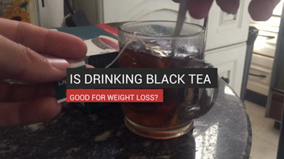 Is Drinking Black Tea Good for Weight Loss?