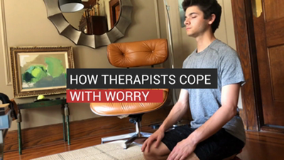 How Therapists Cope With Worry