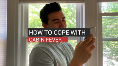How To Cope With Cabin Fever
