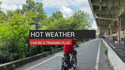 Hot Weather Can Be A Training Plus