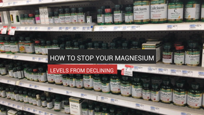 How to Stop Your Magnesium Levels From Declining