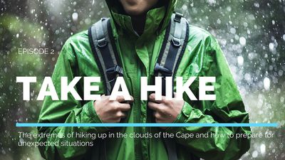 Take a Hike Episode 2: The Extremes of hiking up in the clouds of the Cape