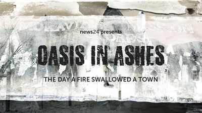 WATCH | Oasis in Ashes: The day a fire swallowed a town