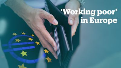 The rise of the 'working poor' in Europe' is on the rise