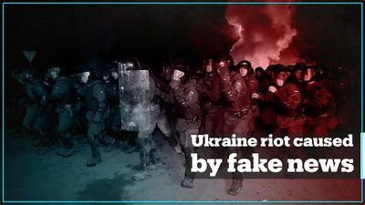 Ukrainian riot caused by fake news