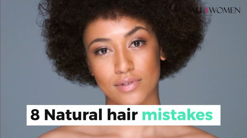 8 Natural hair mistakes you need to stop making