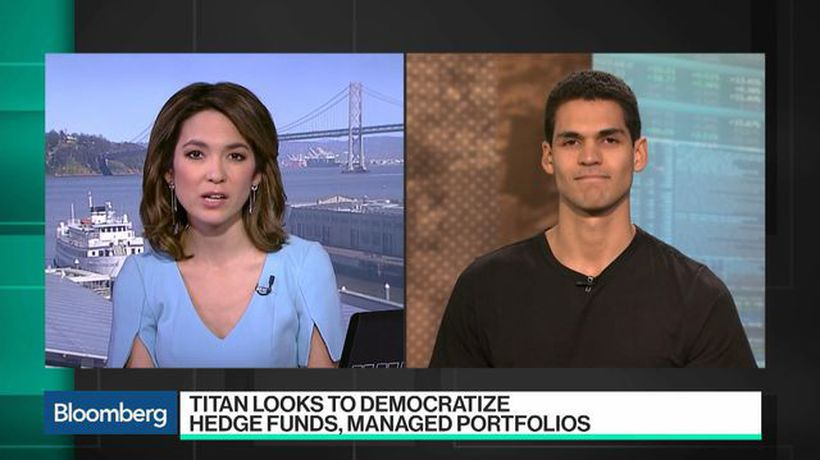 Bloomberg Technology - How Titan Works to Democratize Hedge Funds and Managed Portfolios