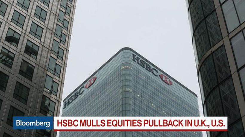 HSBC Weighs Equities Pullback in London, New York, Germany