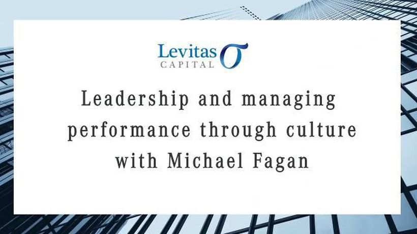 Leadership and managing performance through culture with Michael Fagan