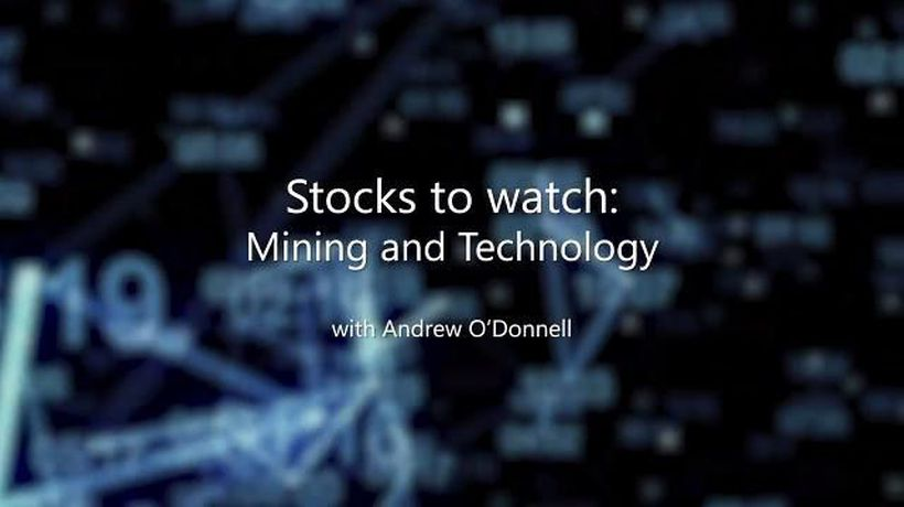 Around the Markets: Stocks to watch in mining and tech