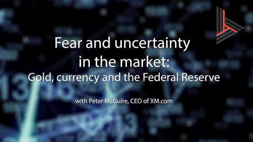 Around the Markets - Fear and uncertainty in the market: Gold, currency and the Federal Reserve