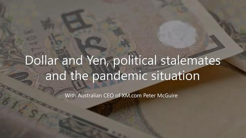 Around the Markets: Dollar and Yen, political stalemates and the pandemic situation with Peter McGui