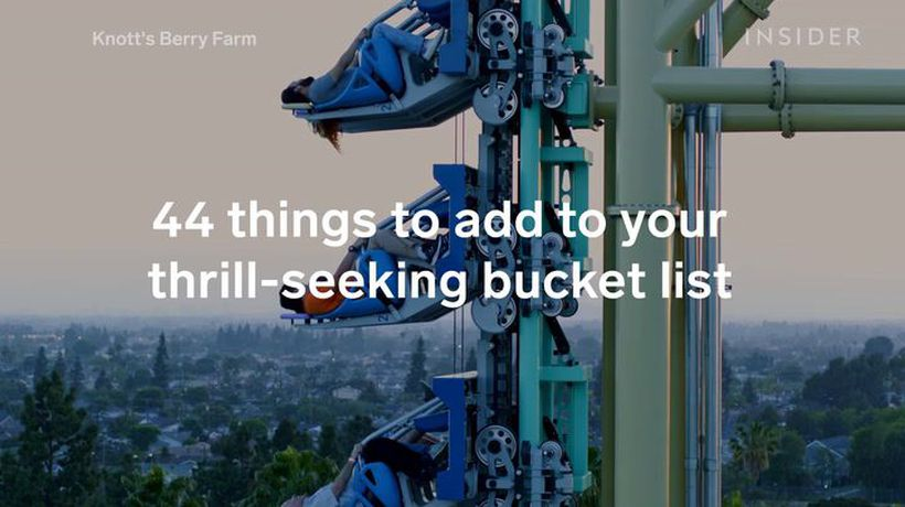 44 things to add to your thrill-seeking bucket list