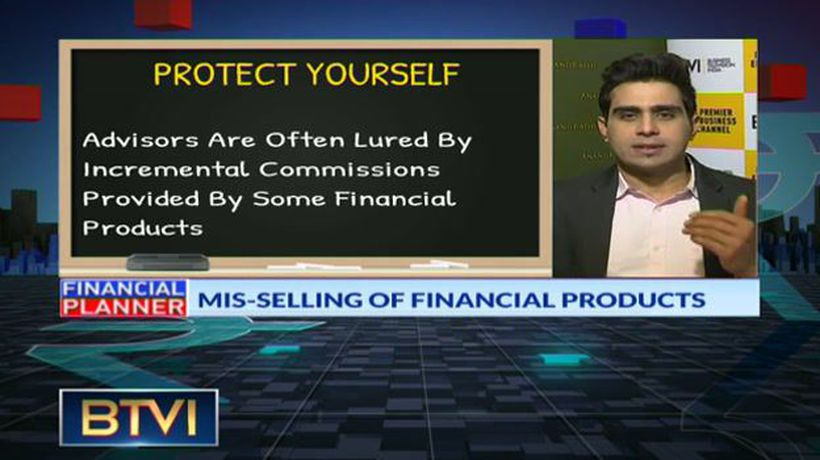 Take Guard Against Mis-Selling Of Financial Products