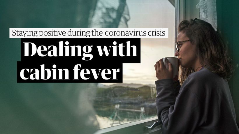 Dealing with cabin fever during coronavirus isolation