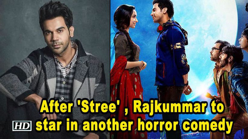 After 'Stree' , Rajkummar to star in another horror comedy