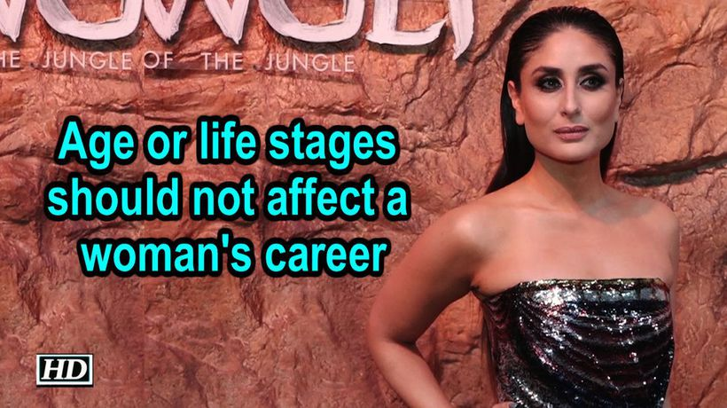 Age or life stages should not affect a woman's career: Kareena