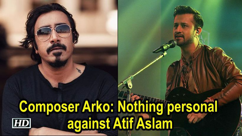 Nothing personal against Atif Aswards Pakistan government Arko