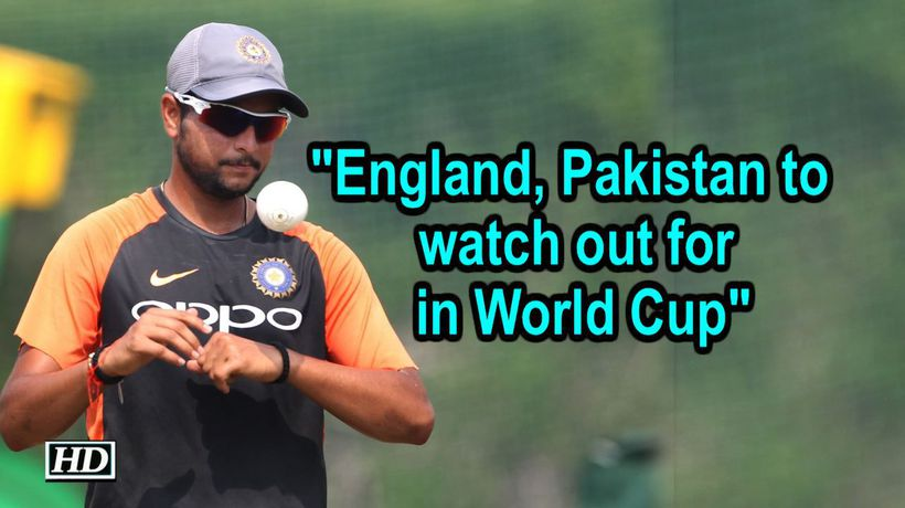 England Pakistan to watch out for in WC Kuldeep