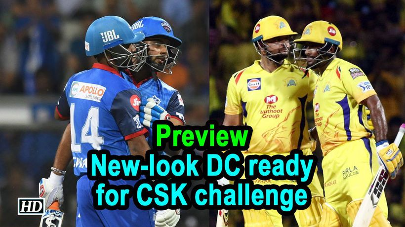 IPL 2019 Preview Newlook DC ready for CSK challenge