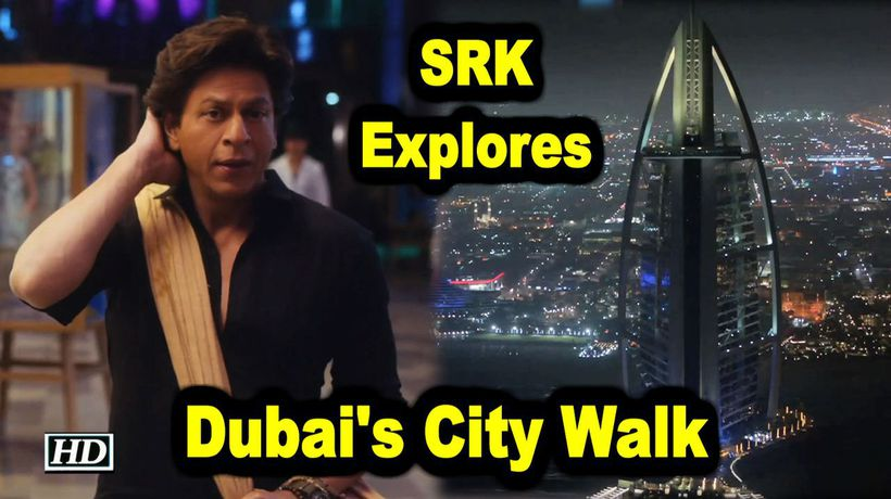SRK explores Dubais City Walk