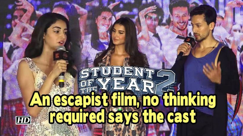 Ananya Tiger says Student Of The Year 2 an escapist film no thinking required