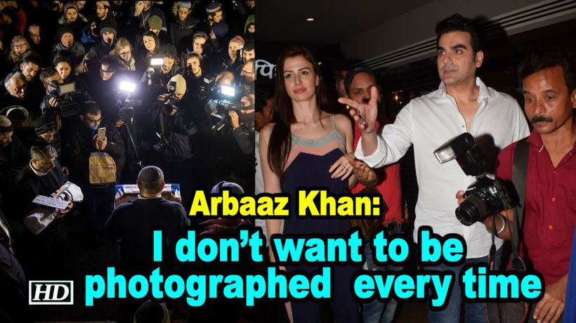 Arbaaz Khan I dont want to be photographed every time