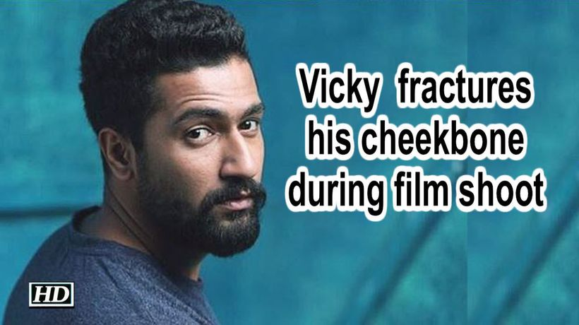 Vicky Kaushal fractures his cheekbone during film shoot