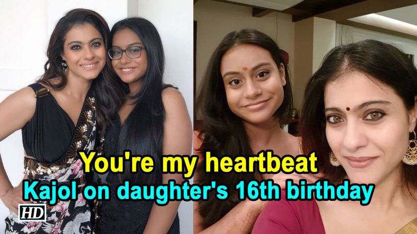 Youre my heartbeat Kajol on daughters 16th birthday