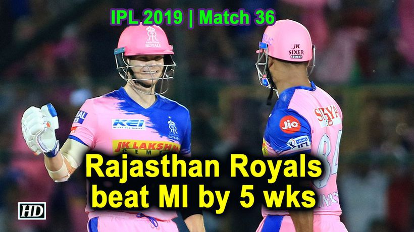 IPL 2019 Match 36 Rajasthan Royals beat MI by 5 wks