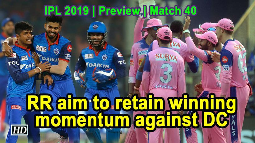 IPL 2019| Match 40 | Preview | Rajasthan Royals Vs Delhi Capitals