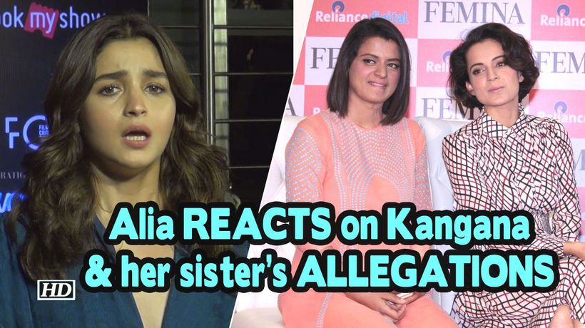 Alia REACTS on Kangana and her sisters ALLEGATIONS Ill remain quiet