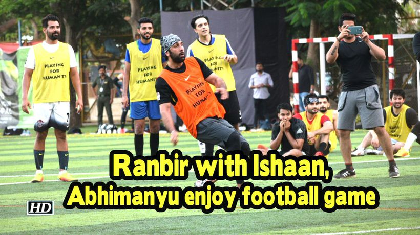 Ranbir Kapoor with Ishaan Abhimanyu enjoy football game