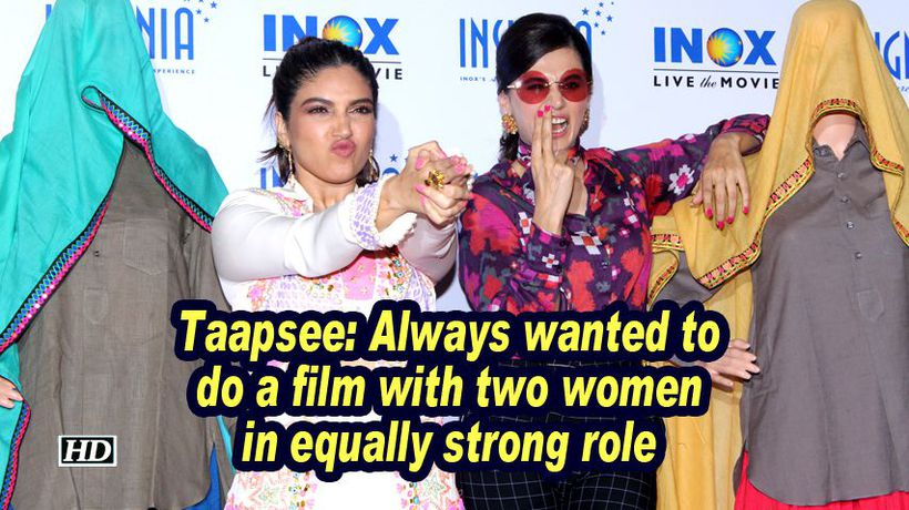 Taapsee always wanted to do a film with two women in equally strong role