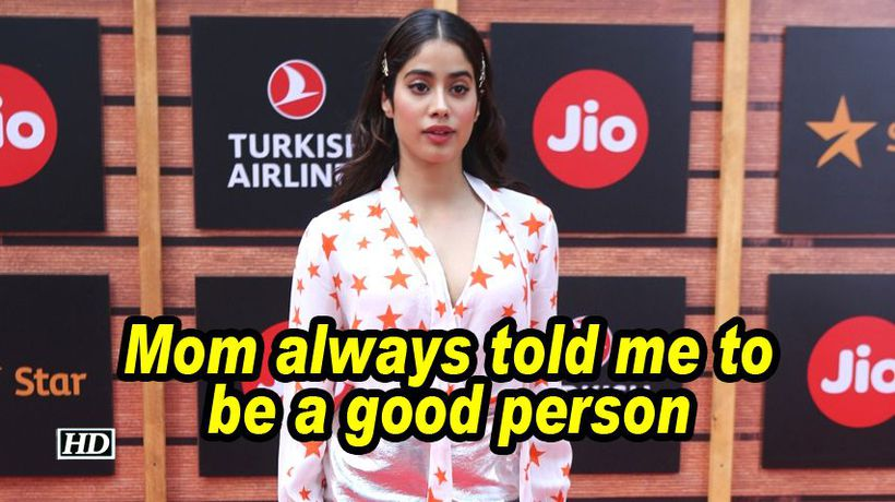 Janhvi kapoor mom always told me to be a good person