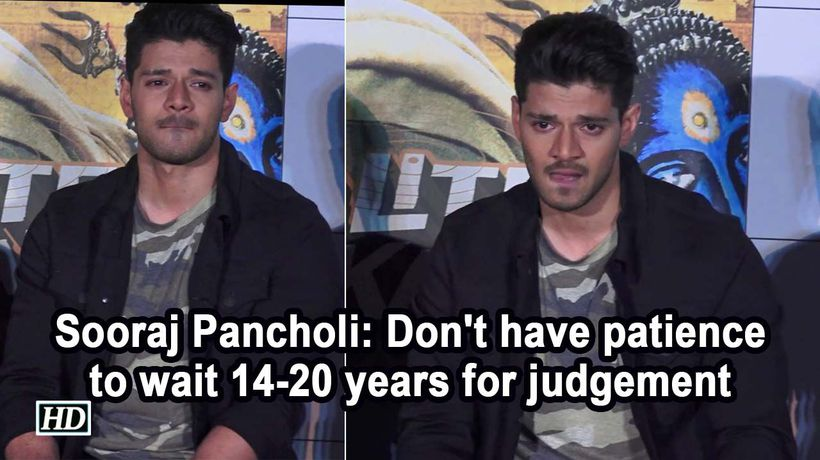 Sooraj pancholi dont have patience to wait 14 20 years for judgement