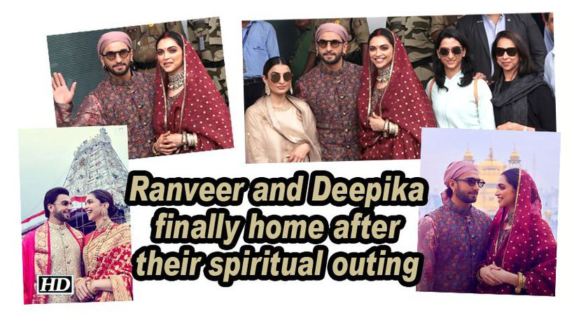 Ranveer and Deepika finally home after their spiritual outing