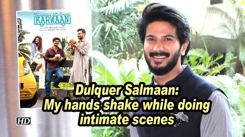 Dulquer salmaan my hands shake while doing intimate scenes