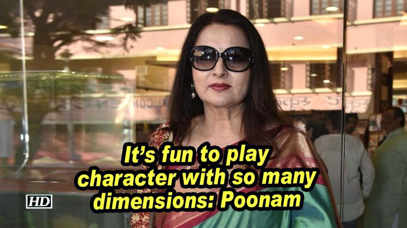 Its fun to play character with so many dimensions poonam dhillion