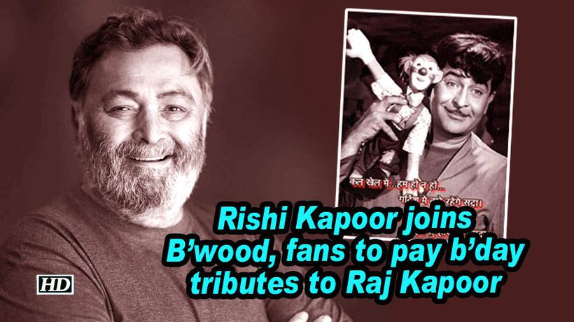 Rishi kapoor joins bwood fans to pay bday tributes to raj kapoor